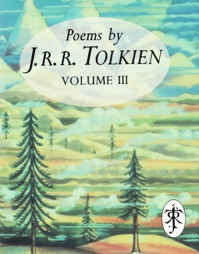 Poems by J.R.R. Tolkien Volume III. 1993