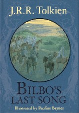 Bilbo's Last Song. 2002. Hardback in dustwrapper.