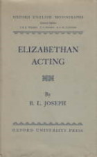 Elizabethan Acting. 1951. Hardback in dustwrapper.